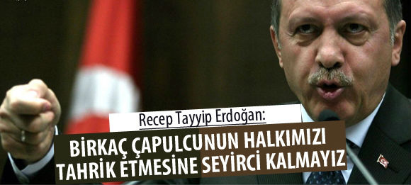 erdogan-capulcu-dedi