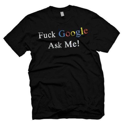 fuck-google-ask-me
