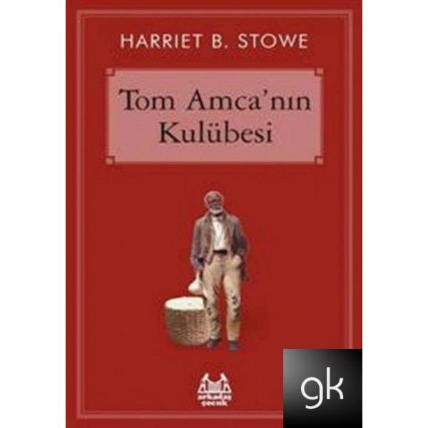 harriet-b-stowe-tom-amcanin-kulubesi-yasaklanan-kitaplar
