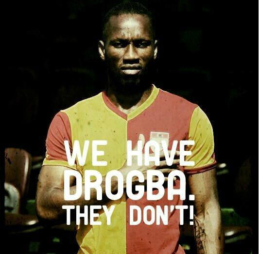 we-have-drogba-they-dont