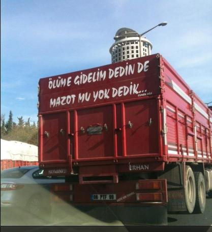mazotmu-yok-dedik-kamyon-arkasi-yazilari