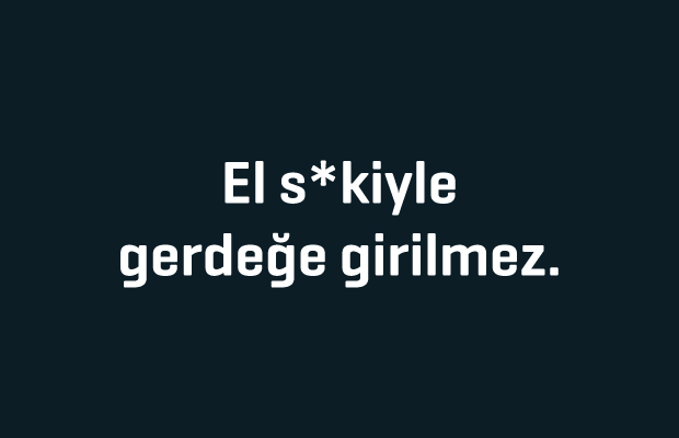 El_Sikiyle_Gerdege_Girilmez
