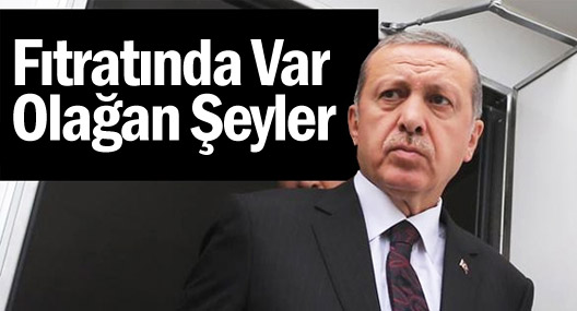 basbakan-erdogan-bunun-fitratinda-var