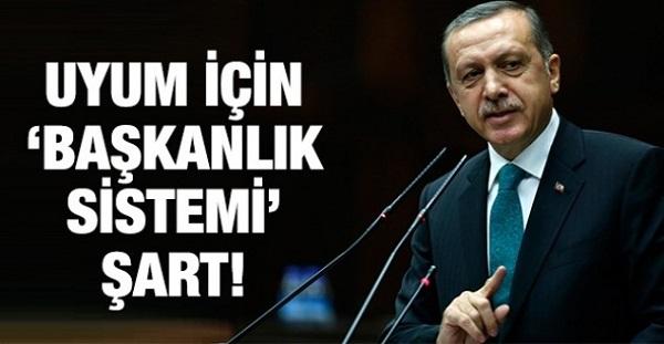 erdogan-uyum-icin-baskanlik-sistemi-sart