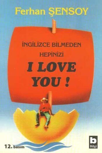 12057_Ingilizce_Bilmeden_Hepinizi_I_Love_You-Ferhan_sensoy315