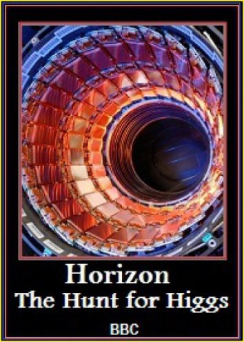 1422140166_horizon-the-hunt-for-higgs