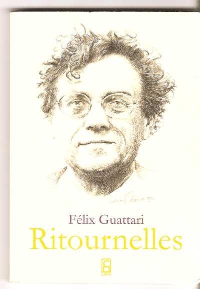 Nakaratlar (Ritournelles) - Felix Guattari
