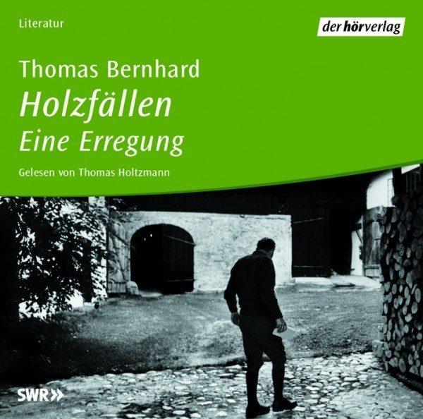 Odun Kesmek (Holzfallen) – Thomas Bernhard