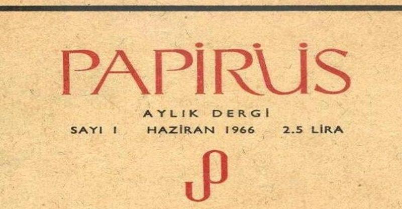 papirüs dergisi cema süreya ülkü tamer tomris uyar