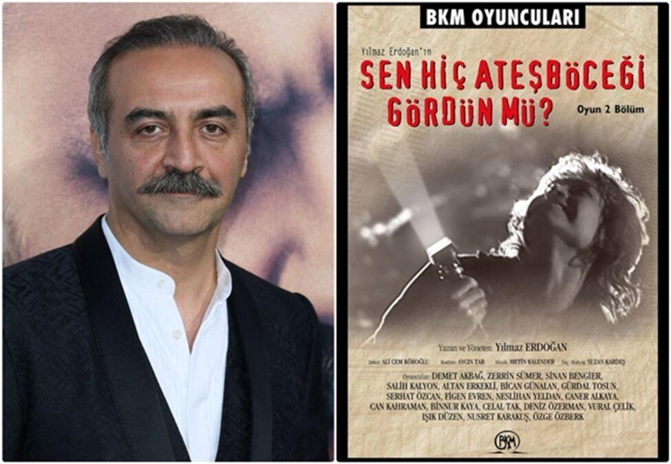sen hiç ateş böceği gördün mü yılmaz erdoğan tiyatro oyunu listelist