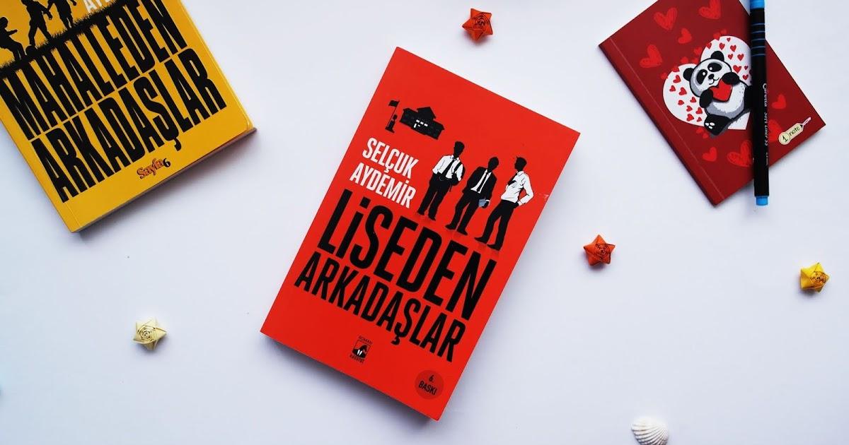selçuk aydemir liseden arkadaşlar tatilde okunacak kitaplar 2021 listelist