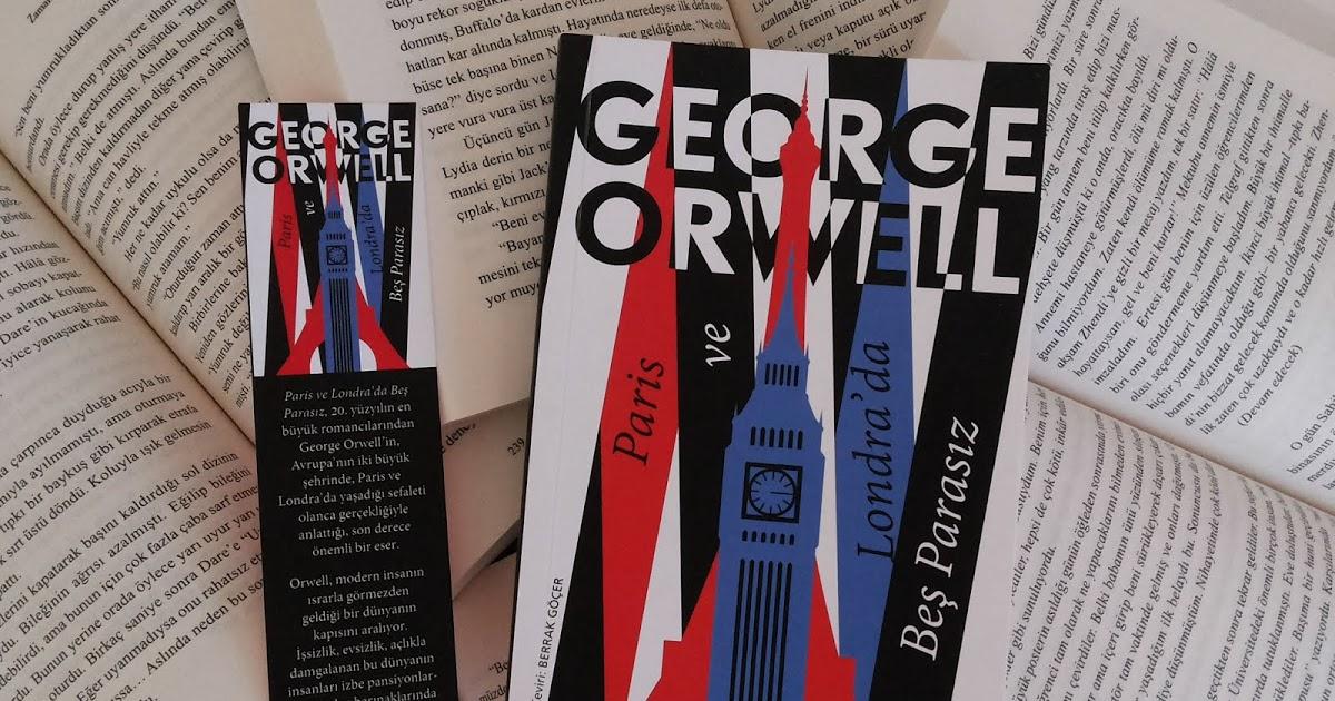 Paris ve Londrada Beş Parasız George Orwell tatilde okunacak kitaplar 2021 listelist